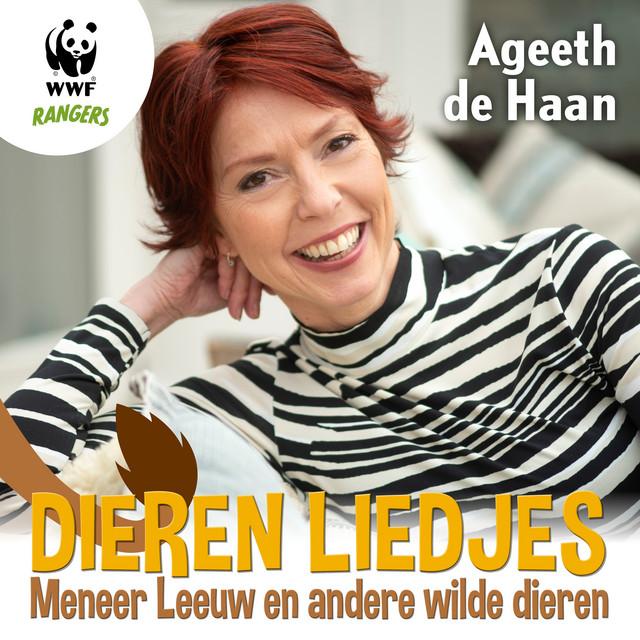 Dierenliedjes: Meneer Leeuw En Andere Wilde Dieren by Ageeth De Haan