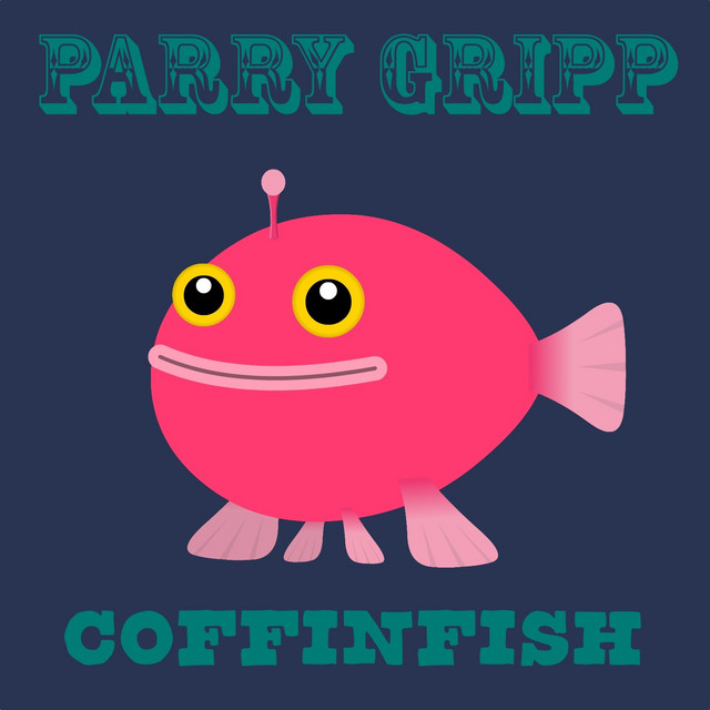 Coffinfish by Parry Gripp