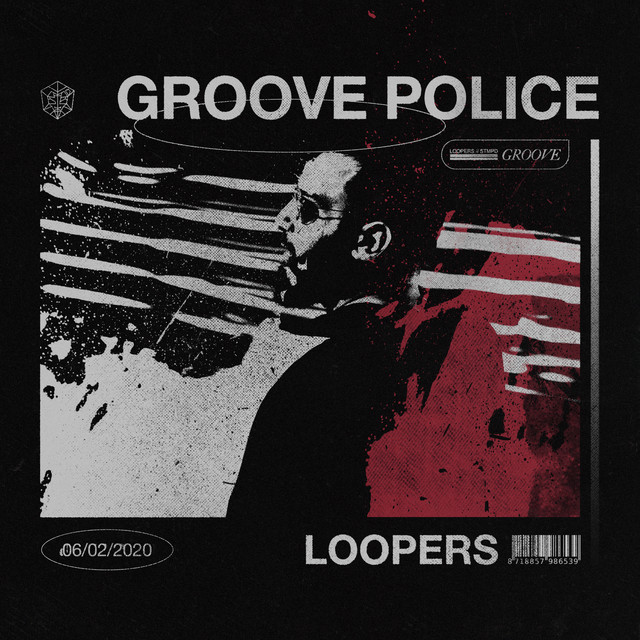 LOOPERS - Groove Police