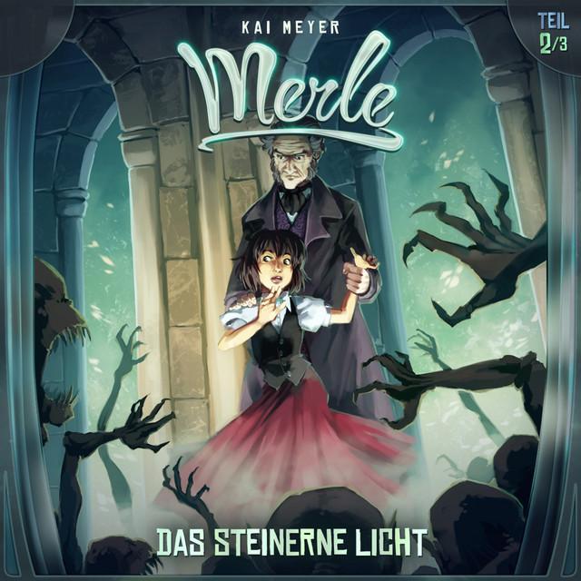 Merle Folge 02: Das steinerne Licht Cover
