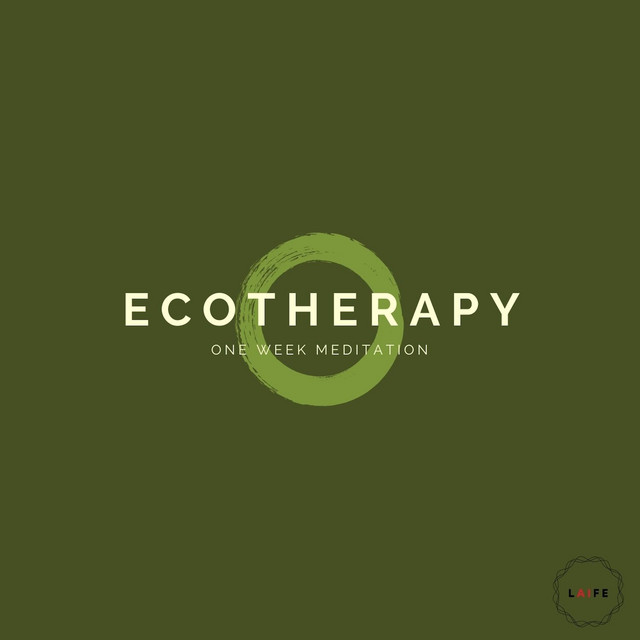 Ecotherapy - One Week Meditation
