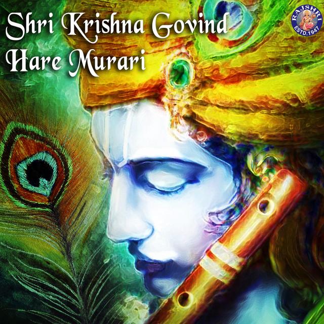 Shri Krishna Govind Hare Murari Single By Ketan Patwardhan Ketaki Bhave Spotify