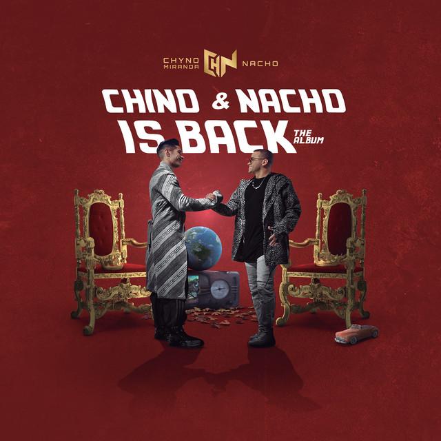 Chino & Nacho Is Back
