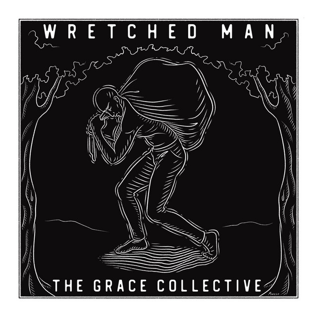 The Grace Collective - Wretched Man