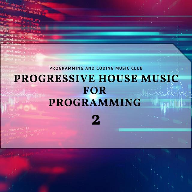 Progressive House Music for Programming 2