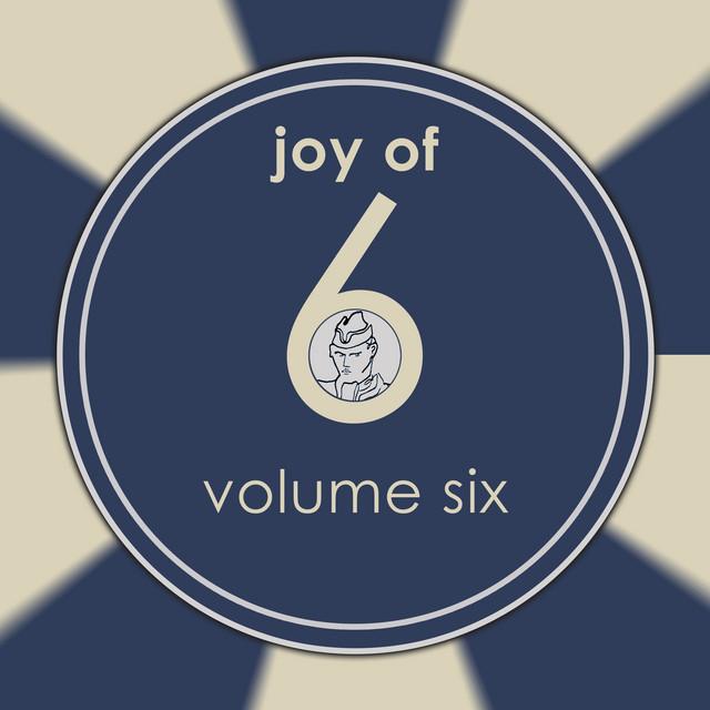 Joy Of Six, Vol. 6