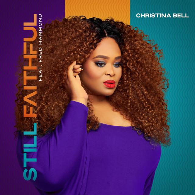 Christina Bell, Fred Hammond - Still Faithful