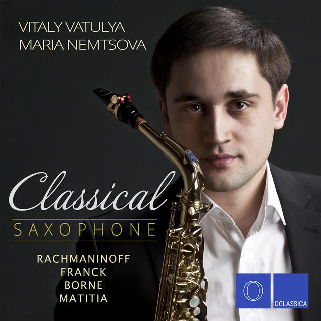 Rachmaninoff, Franck, Borne, Matitia: Classical Saxophone