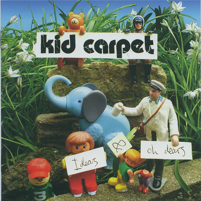 Ideas and Oh Dears by Kid Carpet