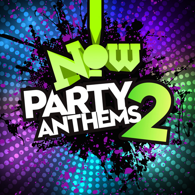 Now! Party Anthems 2