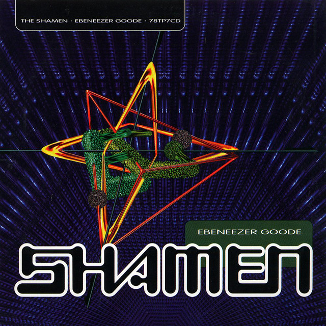 Ebeneezer Goode · The Shamen