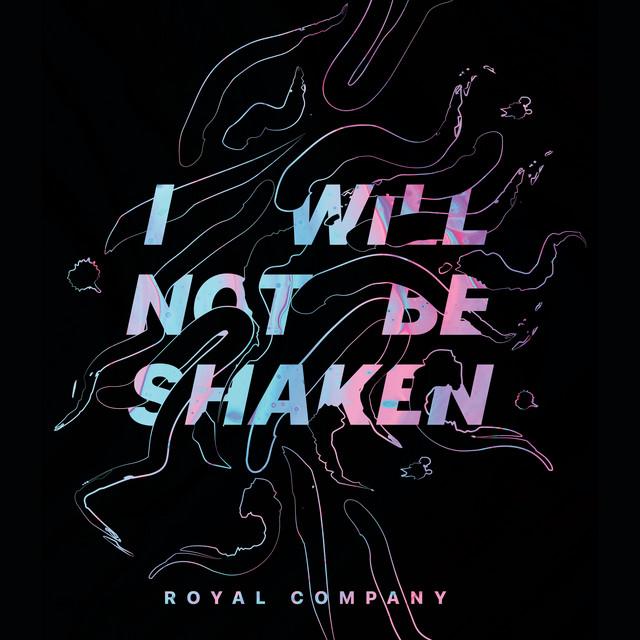 Royal Company - I Will Not Be Shaken