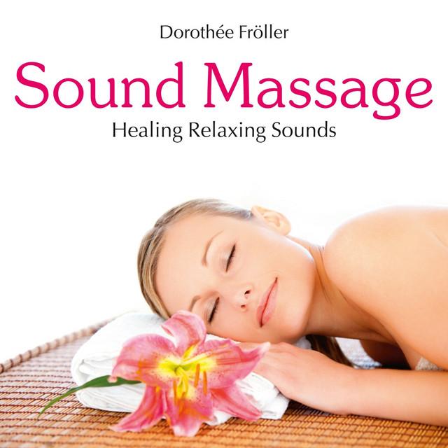 Sound Massage: Healing Relaxing Sounds