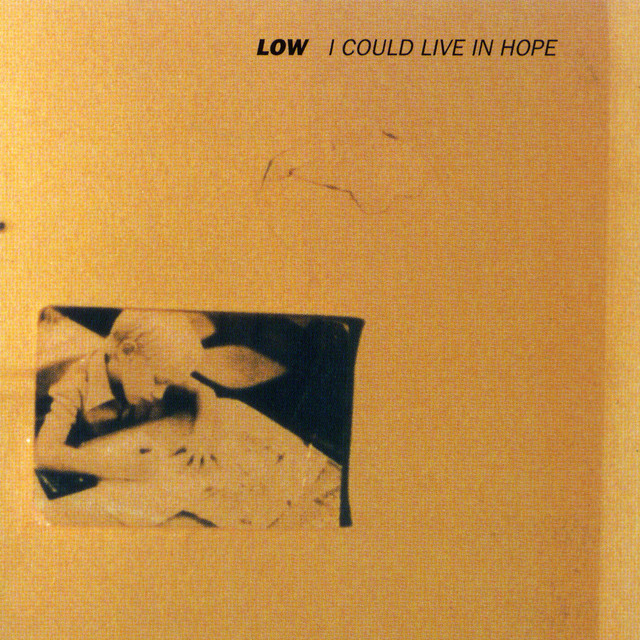 Low  I Could Live In Hope :Replay