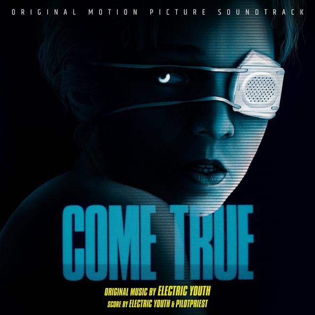 Come True (Original Motion Picture Soundtrack) - Official Soundtrack