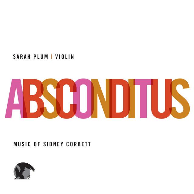 Absconditus. Music of Sidney Corbett