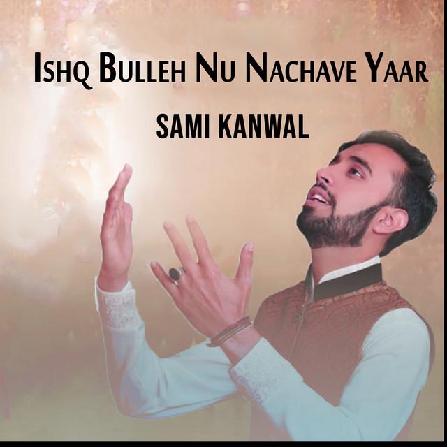 Ishq Bulleh Nu Nachave Yaar