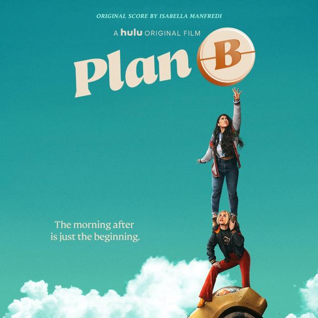 Plan B (Original Score) - Official Soundtrack