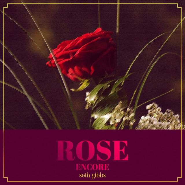 Rose ~ Encore