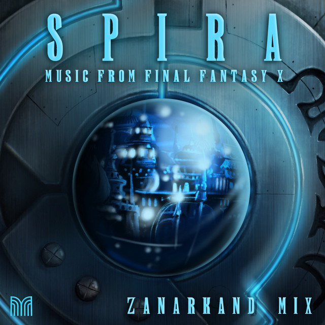 SPIRA: Music from Final Fantasy X (Zanarkand Mix)