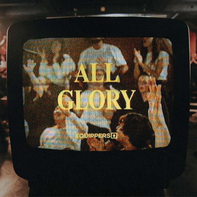Equippers Worship - All Glory (Live)