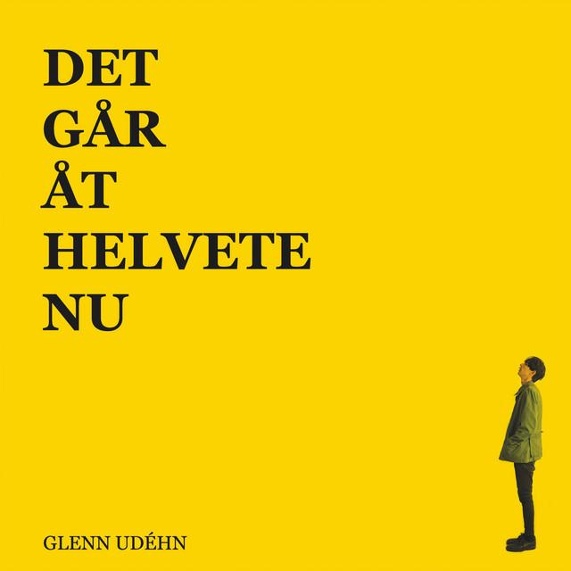 Det går åt helvete nu by Glenn Udéhn