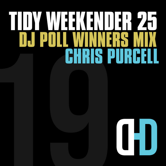 Tidy Weekender 25: DJ Poll Winners Mix 19