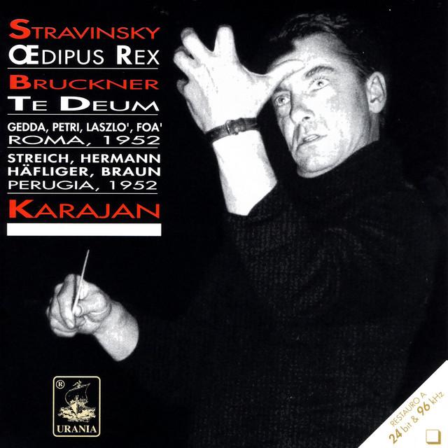 Karajan: Stravinsky & Oedipus Rex - Bruckner: Te Deum