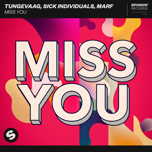 Tungevaag - Miss You (feat. Sick Individuals & MARF)