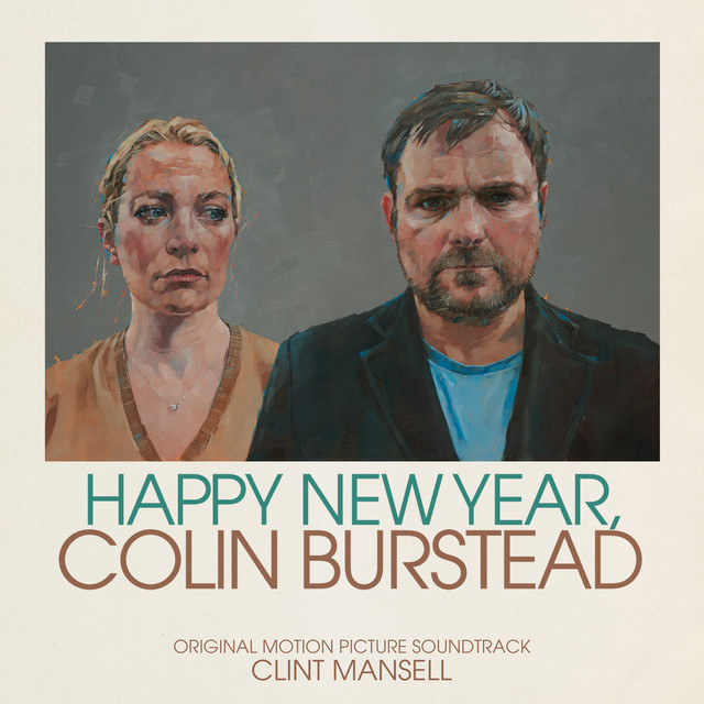 Happy New Year, Colin Burstead (Original Motion Picture Soundtrack) – Clint Mansell