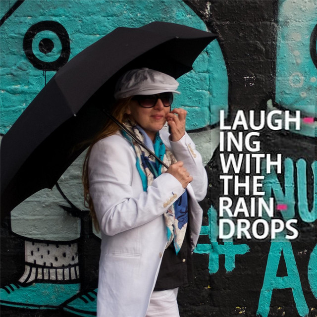 Laughing With The Raindrops