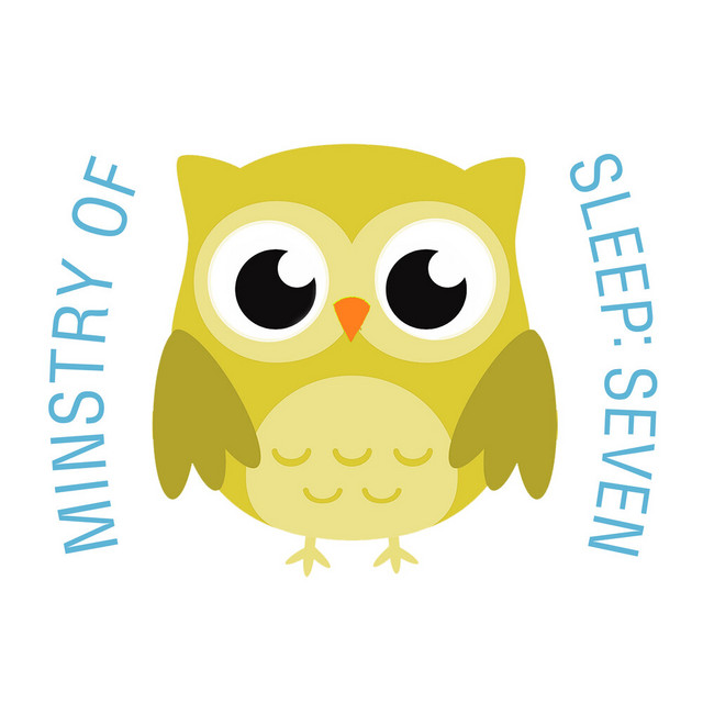 Ministry of Sleep: Seven by The Cat and Owl
