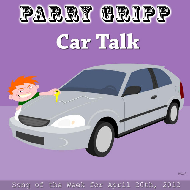 Car Talk by Parry Gripp