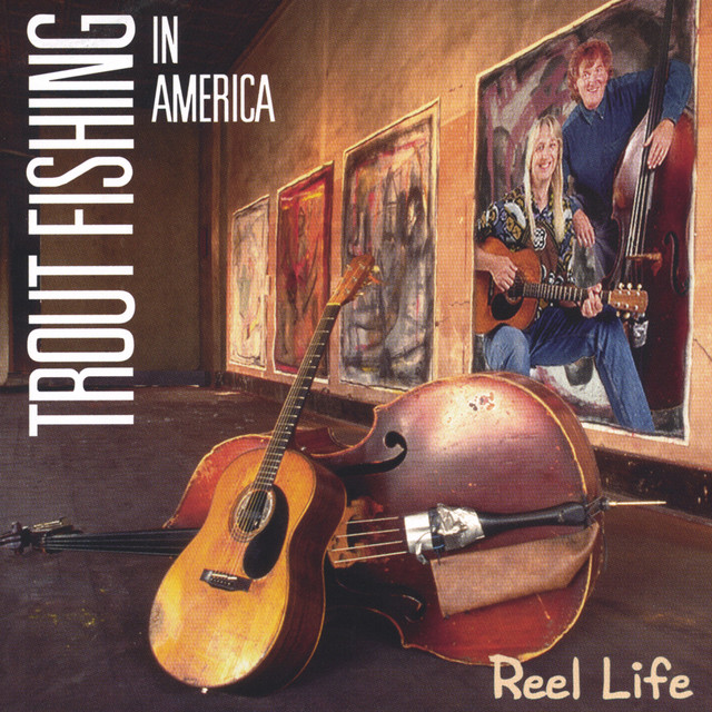 Reel Life by Trout Fishing in America