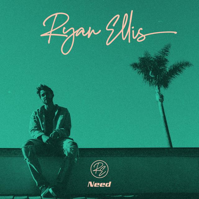 Ryan Ellis - Need
