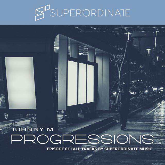 Progressions 01 | All Tracks by Superordinate Music (DJ Mix)