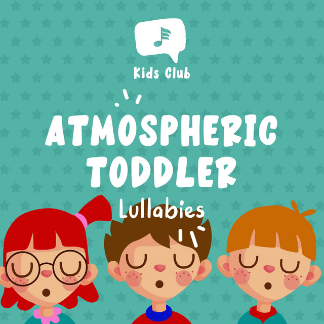 Atmospheric Toddler Lullabies