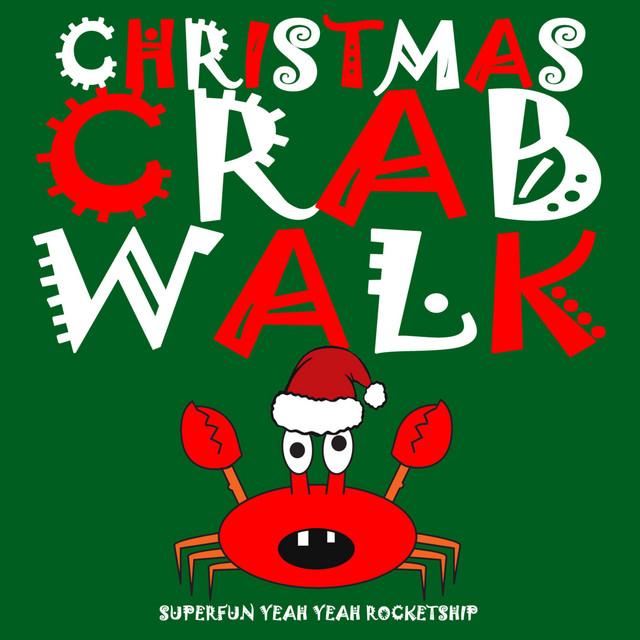 Christmas Crab Walk by Superfun Yeah Yeah Rocketship