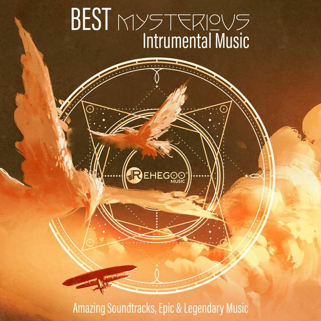 Best Mysterious Instrumental Music (Amazing Soundtracks, Epic & Legendary Music)