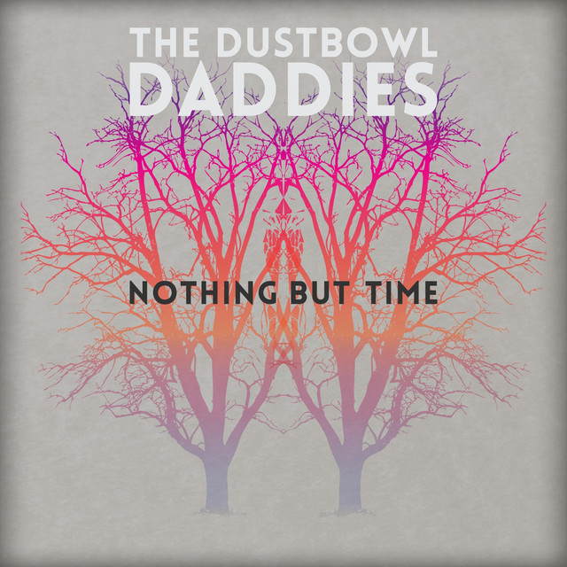 """""""Nothing but Time"""" by The Dustbowl Daddies added to Folks and strokes. on Spotify"""