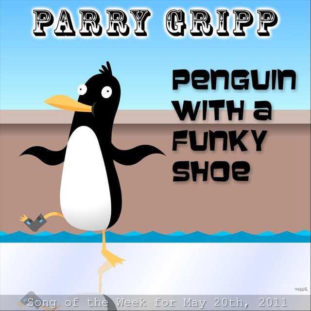 Penguin With A Funky Shoe by Parry Gripp