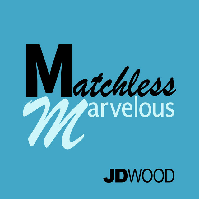 Matchless Marvelous