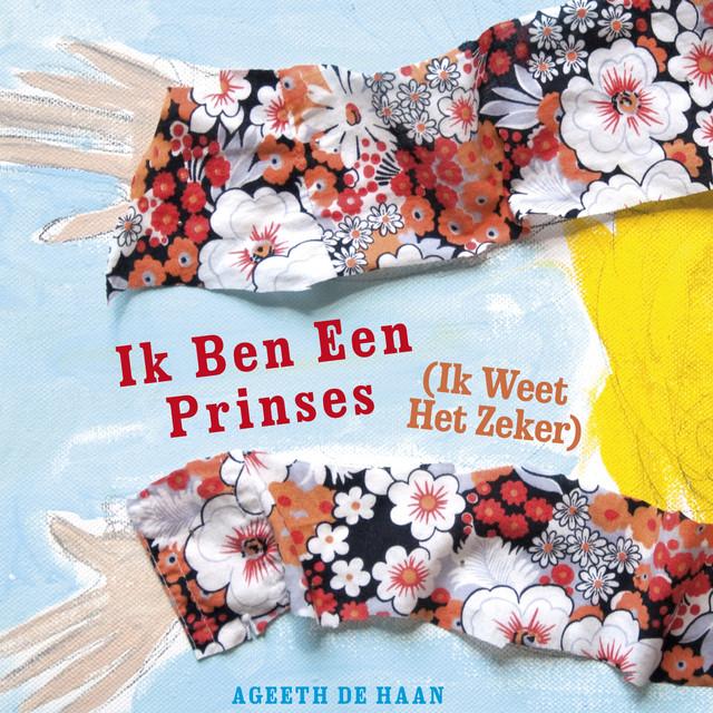 Ik Ben Een Prinses ( Ik Weet Het Zeker) by Ageeth De Haan