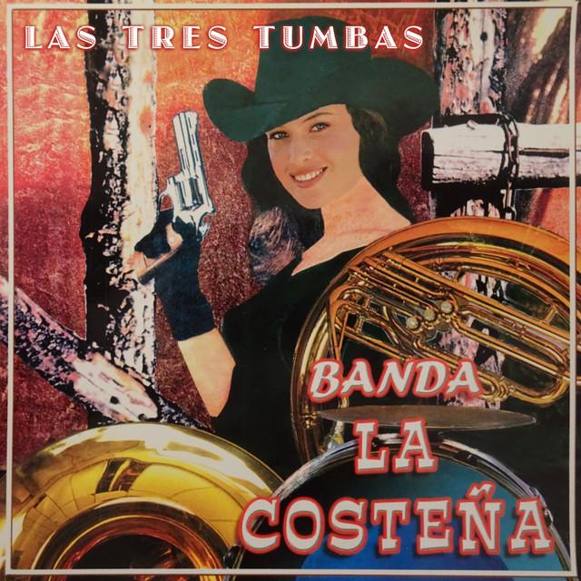 Album cover for Las Tres Tumbas by Banda La Costeña