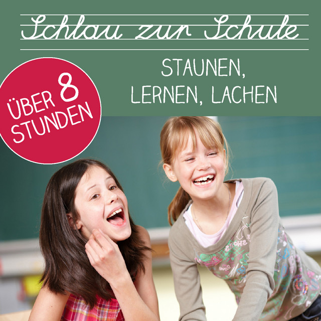 Schlau Zur Schule - Staunen, Lernen, Lachen