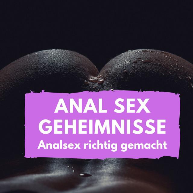 Anal sex richtig machen