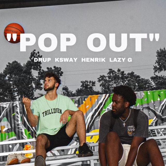 Drup, Ksway, Henrik, Lazy G - Pop Out