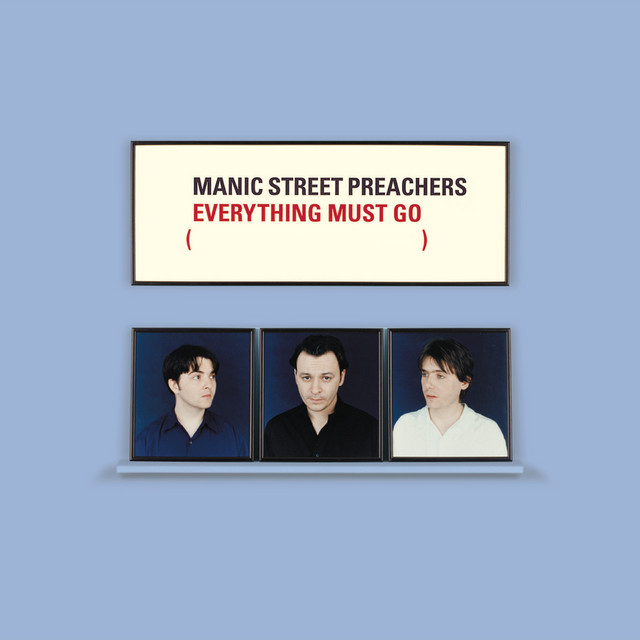 Everything Must Go 10th Anniversary Edition - A Design for Life - Remastered