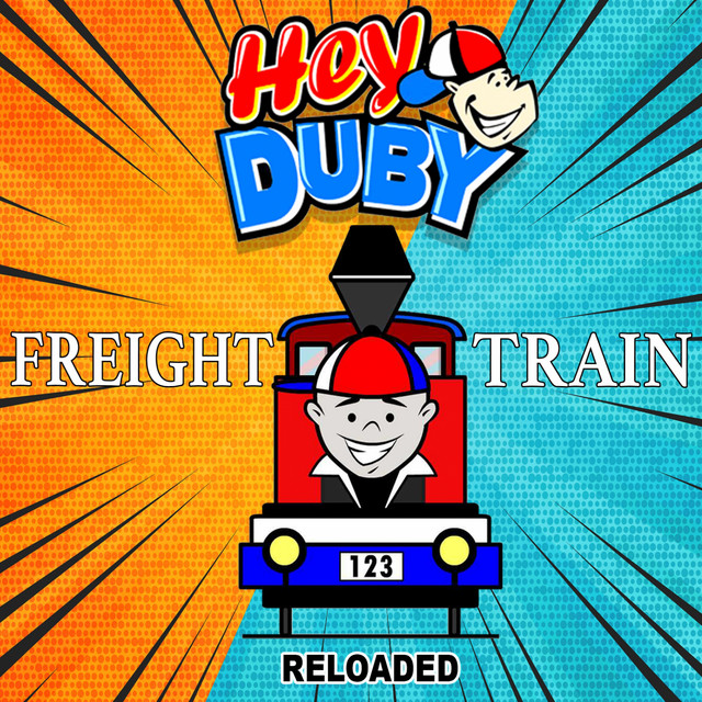 Freight Train (Reloaded) by Hey Duby