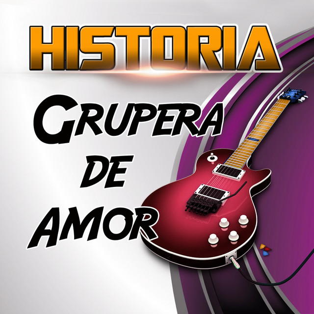 Album cover for Historia Grupera De Amor by Industria del Amor, Los Yonic's